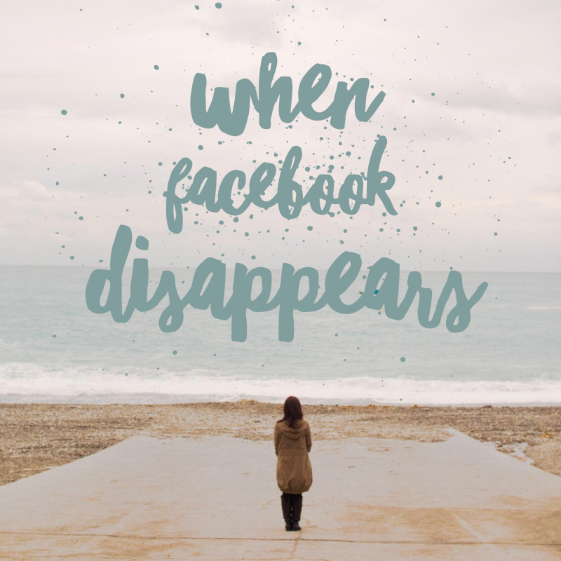 When facebook disappears